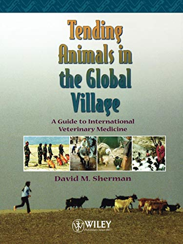 Download Tending Animals in the Global Village: A Guide to International Veterinary Medicine 0683180517