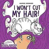 I Won't Cut My Hair! (My Crazy Stories)