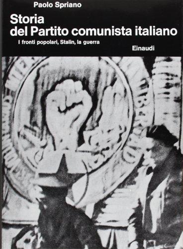 Storia del Partito Comunista Italiano. I fronti popolari, Stalin, la guerra (Vol. 3)