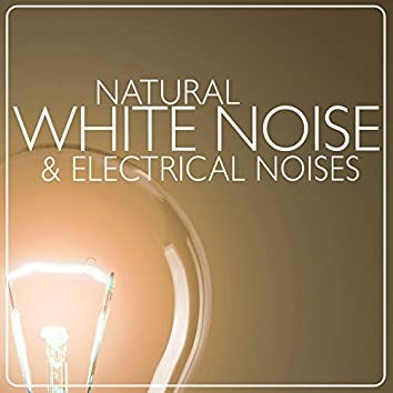 Natural White Noise & Electrical Noises