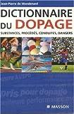 Dictionnaire du dopage - Substance, procédés, conduites, dangers