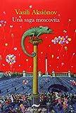 Una saga moscovita (La otra orilla)