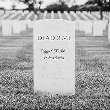 Dead 2 Me