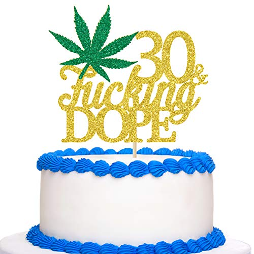 Gold Glitter 30 & Fucking Dope Cake Topper - Happy 30th Birthday Cake Topper - 30th Birthday for Marijuana/Dope/420 Themed Party Decoration Supplies