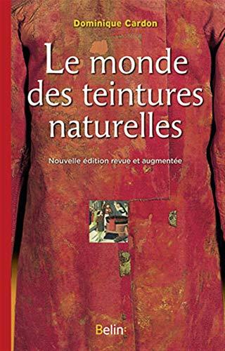 Le monde des teintures naturelles:...