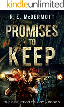 Promises To Keep: After the EMP (Disruption Trilogy Book 3)