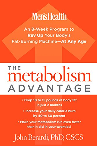 """The Metabolism Advantage: """"An 8-Week Program to Rev Up Your Body's Fat-Burning Machine--At Any Age"""
