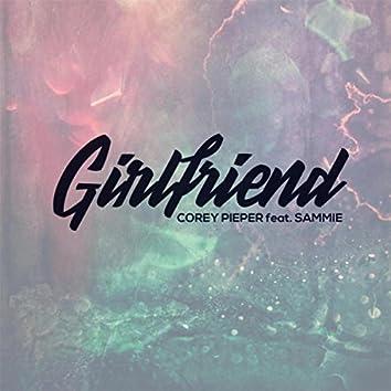 Girlfriend (feat. Sammie)