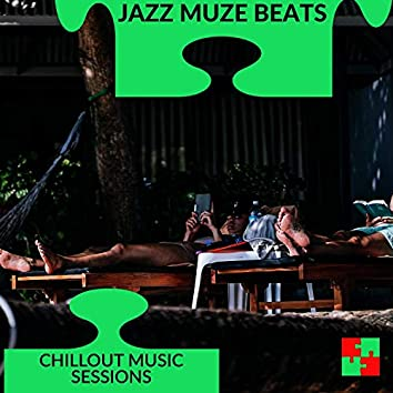 Jazz Muze Beats - Chillout Music Sessions