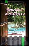 Steuerfalle AirBnB & Co: Steuerstraf- und steuerrechtliche Gefahren für die Sharing Economy (Steuern Einfach 1) (German Edition)