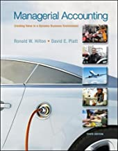 Managerial Accounting: Creating Value in a Dynamic Business Environment, 10th Edition