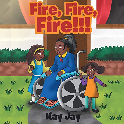 Fire, Fire, Fire!!! Audiobook By Kay Jay cover art