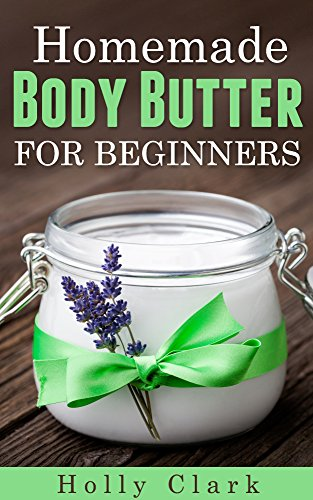 Homemade Body Butter For Beginners