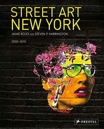 Compare Textbook Prices for Street Art New York 2000-2010 Revised, Updated, Expanded Edition ISBN 9783791387338 by Rojo, Jaime,Harrington, Steven P.