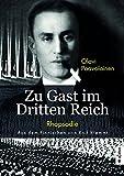 Zu Gast im Dritten Reich 1936. Rhapsodie - Anssi Halmesvirta