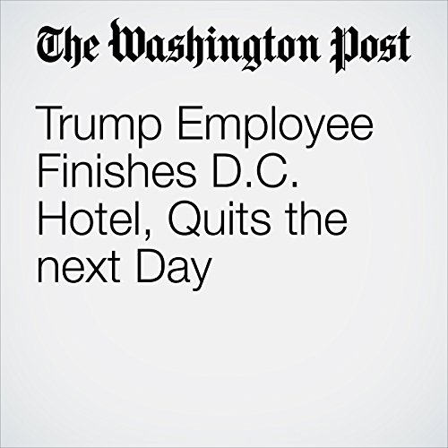 Trump Employee Finishes D.C. Hotel, Quits the next Day                   By:                                                                                                                                 Jonathan O'Connell                               Narrated by:                                                                                                                                 Sam Scholl                      Length: 3 mins     Not rated yet     Overall 0.0