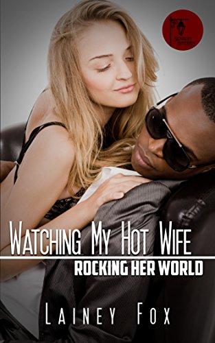 Watching My Hot Wife - Rocking Her World