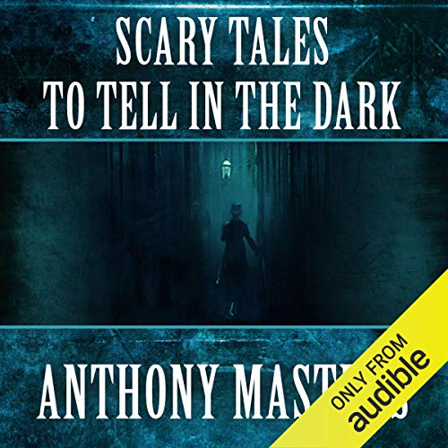 Scary Tales to Tell in the Dark                    By:                                                                                                                                 Anthony Masters                               Narrated by:                                                                                                                                 Brian Bascle                      Length: 3 hrs and 31 mins     Not rated yet     Overall 0.0