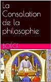 La Consolation de la philosophie - Format Kindle - 0,99 €