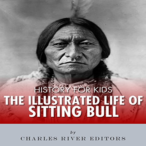 History for Kids: The Illustrated Life of Sitting Bull  By  cover art