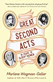 Great Second Acts: In Praise of Older Women (From the bestselling author of Women of Means) (Celebrating Women)