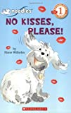 No Kisses, Please! (Scholastic Readers: Level 1)