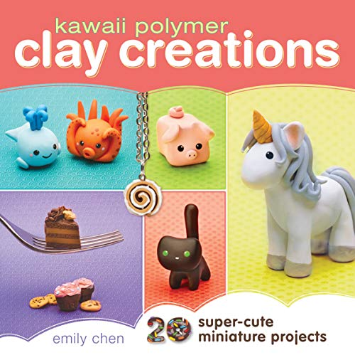 Compare Textbook Prices for Kawaii Polymer Clay Creations: 20 Super-Cute Miniature Projects  ISBN 9781440239731 by Chen, Emily
