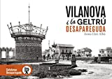 Vilanova i la Geltrú desapareguda: 4 (Catalunya desapareguda)