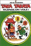 TakaTakata, tome 6 - Silence, on vole