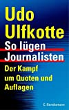 Udo Ulfkotte: So lügen Journalisten
