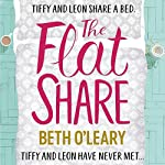 The Flatshare                   By:                                                                                                                                 Beth O'Leary                               Narrated by:                                                                                                                                 Carrie Hope Fletcher,                                                                                        Kwaku Fortune                      Length: 9 hrs and 35 mins     135 ratings     Overall 4.7