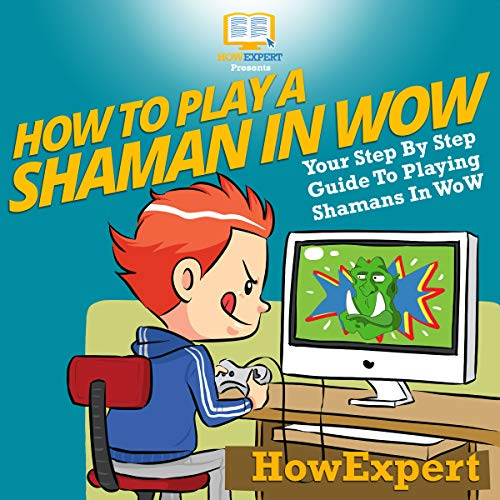 How to Play a Shaman in WoW     Your Step-By-Step Guide to Playing Shamans in WoW              By:                                                                                                                                 HowExpert Press                               Narrated by:                                                                                                                                 Jerry Beebe                      Length: 1 hr and 6 mins     Not rated yet     Overall 0.0
