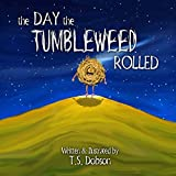 The Day The Tumbleweed Rolled