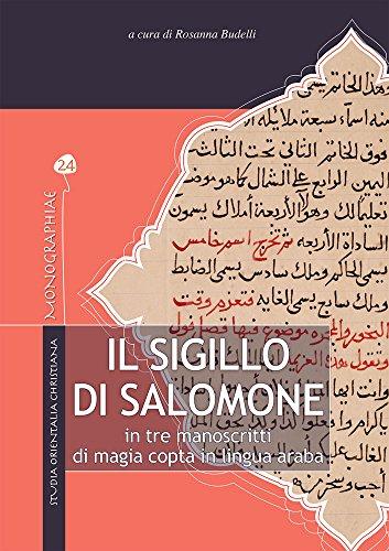 Il Sigillo di Salomone. In tre manoscritti di magia copta in lingua araba