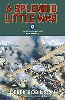 A Splendid Little War by [Derek Robinson]