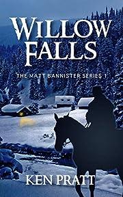 Willow Falls (The Matt Bannister Series Book 1)