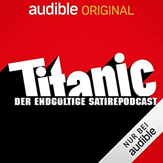 Titanic. Der endgültige Satirepodcast (Original Podcast) Titelbild