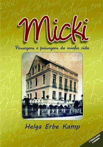 MICKI - Passagens e Paisagens de minha vida (Portuguese Edition)