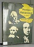 Physique, 3e édition. Mécanique, volume 1