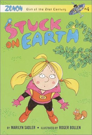 Stuck on Earth (Zenon: Girl of the 21st Century, No. 4)