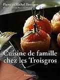 Cuisine de famille chez les Troisgros