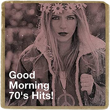 Good Morning 70's Hits!