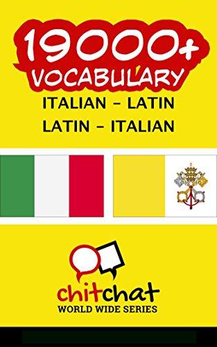 19000+ Italian - Latin Latin - Italian Vocabulary (Italian Edition)