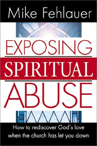 Image OfExposing Spiritual Abuse: How To Rediscover God's Love When The Church Has Let You Down