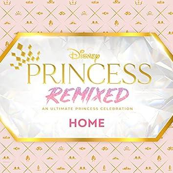 Home (Disney Princess Remixed)