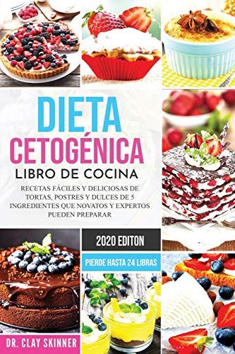 Dieta Cetogénica - Libro de Cocina: Recetas Fáciles y Deliciosas de Tortas,...