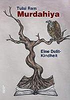Murdahiya: Eine Dalit-Kindheit