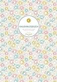 Haushaltsbuch � Meine Einnahmen und Ausgaben: Monatsplaner zum Eintragen f�r die n�chsten 3 Jahre | Einfachste Anwendung ohne Schnickschnack | Coverdesign: Candy Flowers