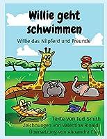Willie geht schwimmen: Willie das Nilpferd und Freunde (Willie the Hippo and Friends)