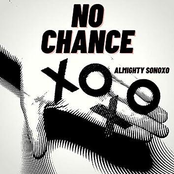 NO CHANCE (feat. Sonoxo)